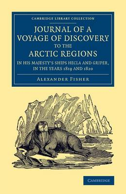 Journal of a Voyage of Discovery to the Arctic Regions in His Majesty's Ships Hecla and Griper, in the Years 1819 and 1820 - Cambridge Library Collection - Polar Exploration (Paperback)