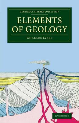 Elements of Geology - Cambridge Library Collection - Earth Science (Paperback)