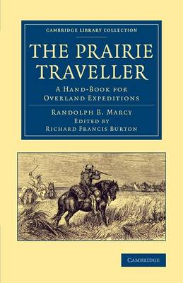 The Prairie Traveller: A Hand-Book for Overland Expeditions - Cambridge Library Collection - North American History (Paperback)