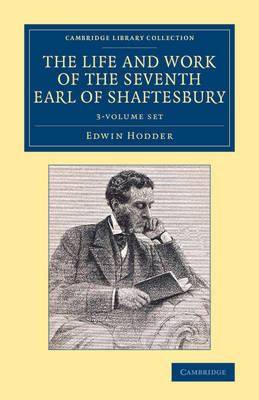 Cambridge Library Collection - British and Irish History, 19th Century: The Life and Work of the Seventh Earl of Shaftesbury, K.G. 3 Volume Set