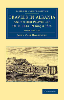 Travels in Albania and Other Provinces of Turkey in 1809 and 1810 2 Volume Set