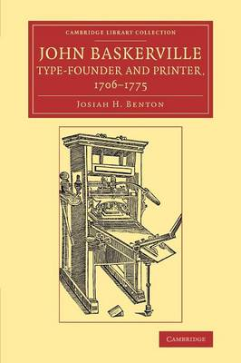 John Baskerville, Type-Founder and Printer, 1706-1775 - Cambridge Library Collection - History of Printing, Publishing and Libraries (Paperback)