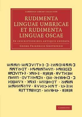 Rudimenta linguae umbricae et rudimenta linguae oscae: Ex inscriptionibus antiquis enodata - Cambridge Library Collection - Classics (Paperback)