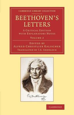 Beethoven's Letters 2 Volume Set Beethoven's Letters: Volume 1 - Cambridge Library Collection - Music (Paperback)