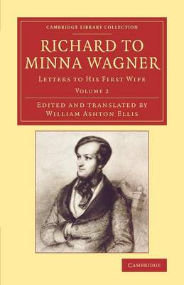 Richard to Minna Wagner: Letters to his First Wife - Cambridge Library Collection - Music (Paperback)
