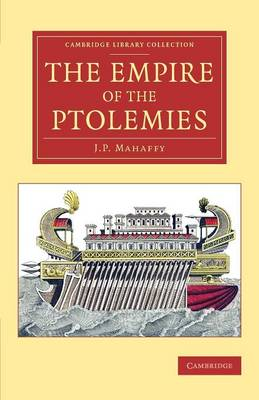 The Empire of the Ptolemies - Cambridge Library Collection - Classics (Paperback)