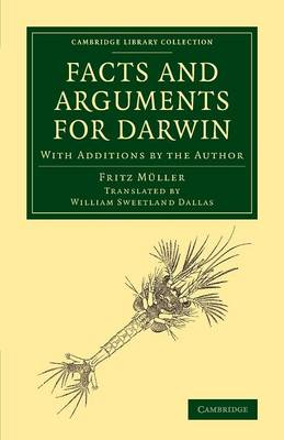 Facts and Arguments for Darwin: With Additions by the Author - Cambridge Library Collection - Darwin, Evolution and Genetics (Paperback)