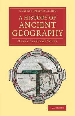 A History of Ancient Geography - Cambridge Library Collection - Classics (Paperback)