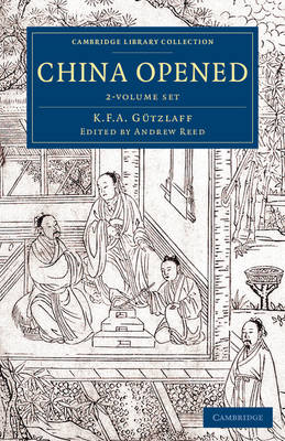 China Opened 2 Volume Set: Or, a Display of the Topography, History, Customs, Manners, Arts, Manufactures, Commerce, Literature, Religion, Jurisprudence, etc. of the Chinese Empire - Cambridge Library Collection - East and South-East Asian History