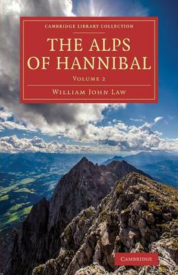 The The Alps of Hannibal 2 Volume Set The Alps of Hannibal: Volume 2 - Cambridge Library Collection - Classics (Paperback)