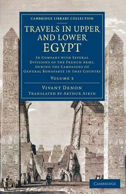 Travels in Upper and Lower Egypt: In Company with Several Divisions of the French Army, during the Campaigns of General Bonaparte in that Country - Travels in Upper and Lower Egypt (Paperback)