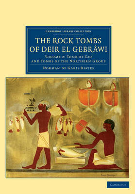 The Rock Tombs of Deir el Gebrawi - Cambridge Library Collection - Egyptology (Paperback)
