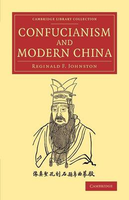 Confucianism and Modern China: The Lewis Fry Memorial Lectures, 1933-34, Delivered at Bristol University - Cambridge Library Collection - Religion (Paperback)