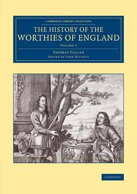 The Cambridge Library Collection - British and Irish History, General The History of the Worthies of England: Volume 2 (Paperback)