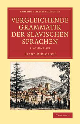 Vergleichende Grammatik der slavischen Sprachen - Cambridge Library Collection - Linguistics