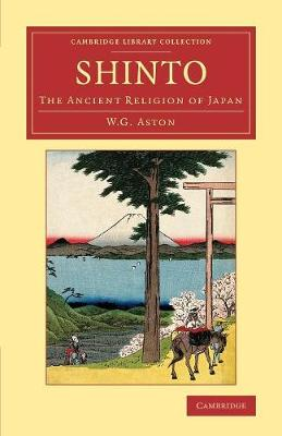Cambridge Library Collection - Religion: Shinto: The Ancient Religion of Japan (Paperback)
