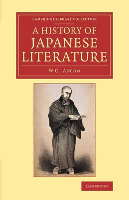 Cambridge Library Collection - Literary Studies: A History of Japanese Literature (Paperback)
