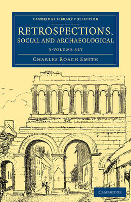 Retrospections, Social and Archaeological 3 Volume Set - Cambridge Library Collection - Archaeology