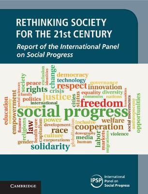 Rethinking Society for the 21st Century 3 Volume Hardback Set: Report of the International Panel on Social Progress