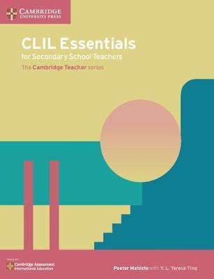 CLIL Essentials for Secondary School Teachers: The Cambridge Teacher Series (Paperback)