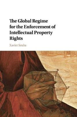 The Global Regime for the Enforcement of Intellectual Property Rights (Paperback)