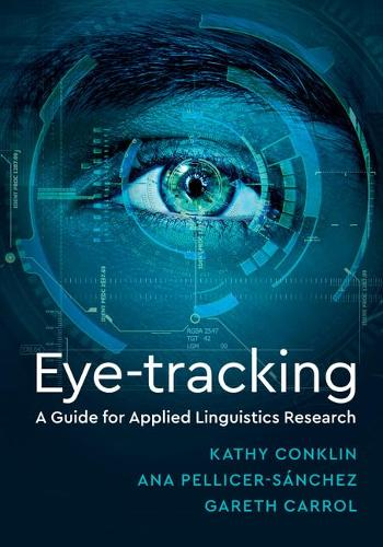 Eye-Tracking: A Guide for Applied Linguistics Research (Paperback)