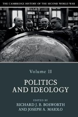 The Cambridge History of the Second World War: Volume 2, Politics and Ideology - The Cambridge History of the Second World War (Paperback)