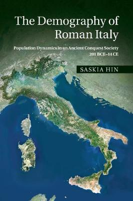 The Demography of Roman Italy: Population Dynamics in an Ancient Conquest Society 201 BCE-14 CE (Paperback)