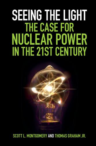 Seeing the Light: The Case for Nuclear Power in the 21st Century (Paperback)