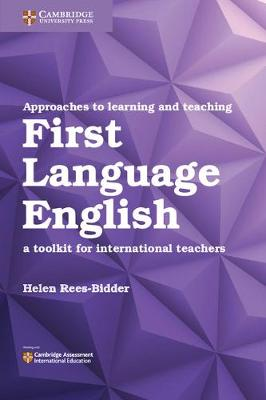 Approaches to Learning and Teaching First Language English: A Toolkit for International Teachers (Paperback)
