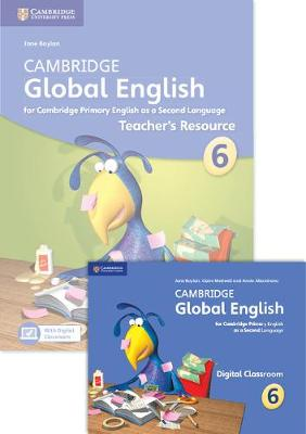 Cambridge Global English Stage 6 2017 Teacher's Resource Book with Digital Classroom (1 Year): for Cambridge Primary English as a Second Language - Cambridge Global English