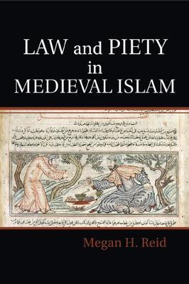 Law and Piety in Medieval Islam - Cambridge Studies in Islamic Civilization (Paperback)