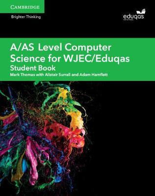 A/AS Level Computer Science for WJEC/Eduqas Student Book - A Level Comp 2 Computer Science WJEC/Eduqas (Paperback)