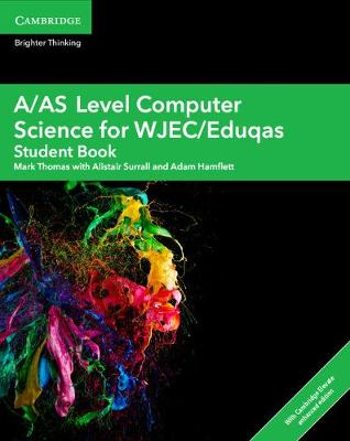 A/AS Level Computer Science for WJEC/Eduqas Student Book with Cambridge Elevate Enhanced Edition (2 Years) - A Level Comp 2 Computer Science WJEC/Eduqas