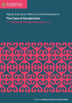 Faculty of Education: Higher Education Reform and Development: The Case of Kazakhstan (Paperback)