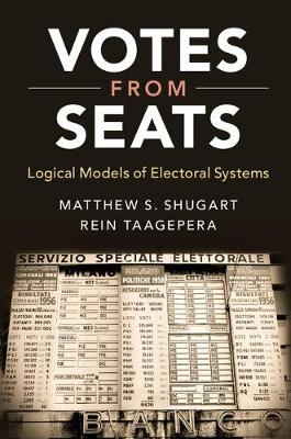 Votes from Seats: Logical Models of Electoral Systems (Hardback)