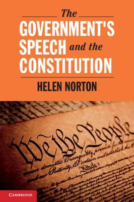 The Government's Speech and the Constitution - Cambridge Studies on Civil Rights and Civil Liberties (Hardback)