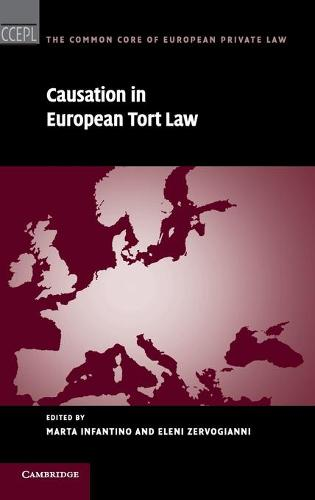 The Common Core of European Private Law: Causation in European Tort Law (Hardback)