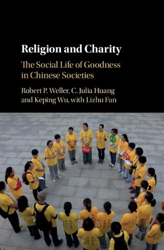 Religion and Charity: The Social Life of Goodness in Chinese Societies (Hardback)