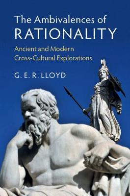 The Ambivalences of Rationality: Ancient and Modern Cross-Cultural Explorations (Hardback)