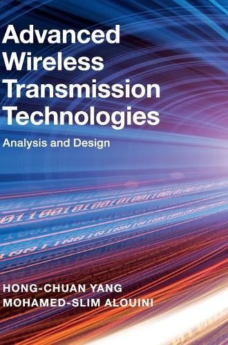 Advanced Wireless Transmission Technologies: Analysis and Design (Hardback)