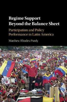 Regime Support Beyond the Balance Sheet: Participation and Policy Performance in Latin America (Hardback)