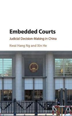 Embedded Courts: Judicial Decision-Making in China (Hardback)