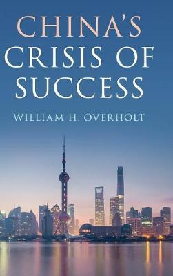China's Crisis of Success (Hardback)