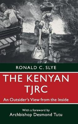 The Kenyan TJRC: An Outsider's View from the Inside (Hardback)