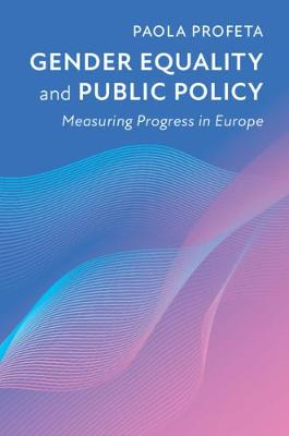 Gender Equality and Public Policy: Measuring Progress in Europe (Hardback)