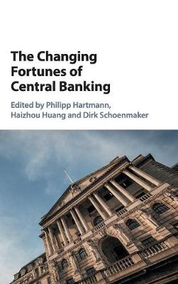 The Changing Fortunes of Central Banking (Hardback)
