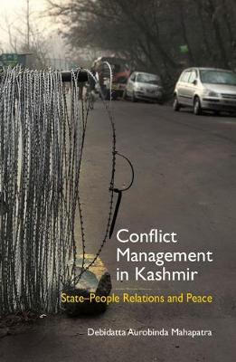 Conflict Management in Kashmir: State-People Relations and Peace (Hardback)