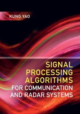 Signal Processing Algorithms for Communication and Radar Systems (Hardback)