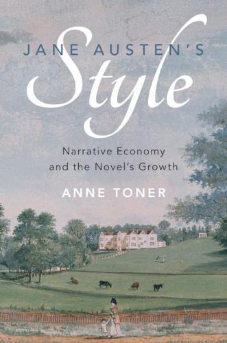 Jane Austen's Style: Narrative Economy and the Novel's Growth (Hardback)